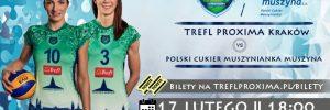 Liga Siatkówki kobiet Derby Małopolski 17.02.2018 TREFL PROXIMA Kraków – POLSKI CUKIER MUSZYNIANKA Muszyna