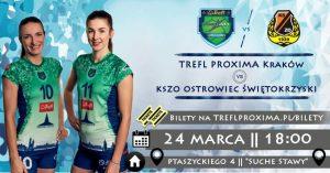 24.03.2018 godz. 18.00 LSK TREFL PROXIMA Kraków – KSZO Ostrowiec Świętokrzyski