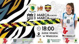 I liga kobiet play off 02-03.03.2019 7R SOLNA Wieliczka – WISŁA Warszawa