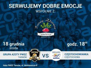 I Liga Kobiet 18.12.2019 g. 18.00 Grupa Azoty PWSZ Jedynka Tarnów- Częstochowianka Częstochowa