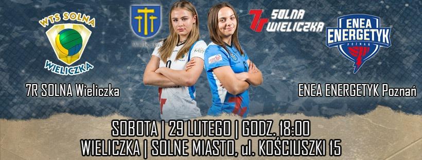 I Liga Kobiet 29.02.2020 g. 18.00 WTS Solna Wieliczka - Enea Energetyk Poznań
